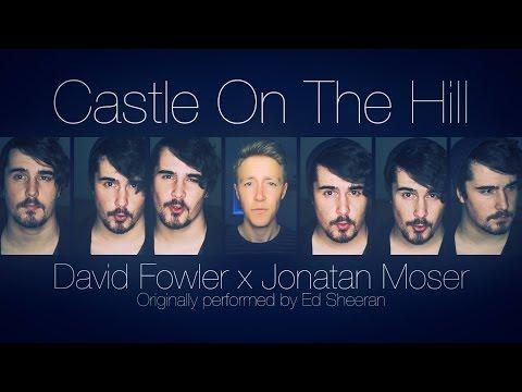 Castle On The Hill [Ed Sheeran] acapella cover   David Fowler ft. Jonatan Moser
