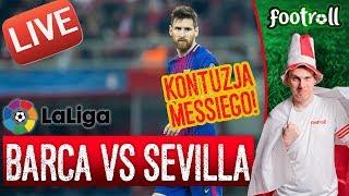 OGLĄDAMY FC Barcelona vs Sevilla (bez widoku meczu) MESSI KONTUZJOWANY! - Na żywo