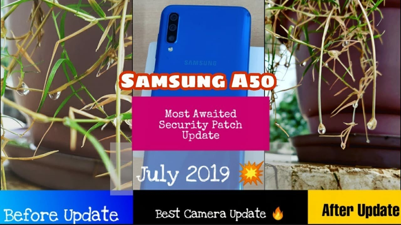 Samsung A50 Latest Update(Security Patch July 2019) Camera Comparison  Before & After Update
