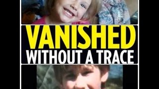 CHILDREN WHO VANISHED WITHOUT A TRACE !