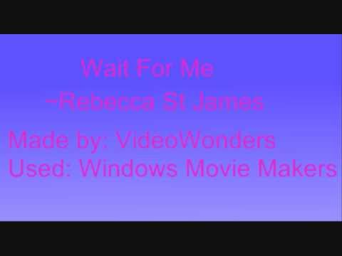 Rebecca St James - Wait for Me Lyrics