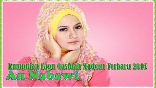 Video Kumpulan Lagu Qasidah Modern Terbaru 2016 An Nabawi download MP3, 3GP, MP4, WEBM, AVI, FLV Maret 2018
