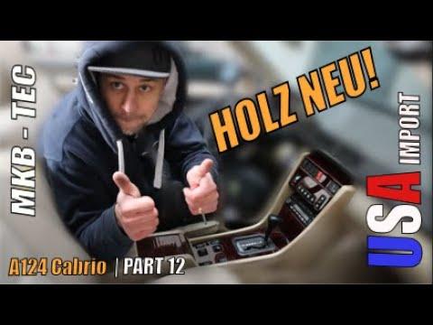 MKB TEC | Mercedes W124 Cabrio Holz einmal neu | Part 12