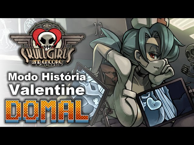 SkullGirls 2nd Encore - Modo História - Valentine - A enfermeira cruel! - Legendado PT-BR