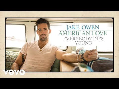 Jake Owen - Everybody Dies Young (Audio)
