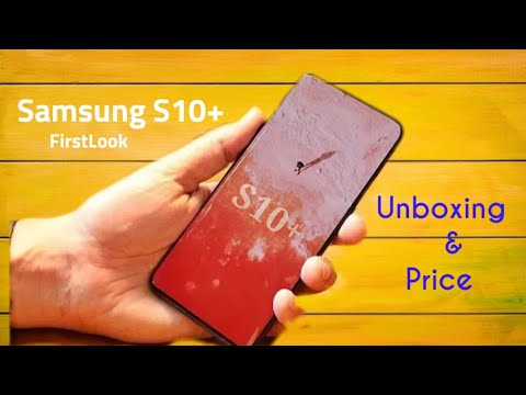 Samsung Galaxy S10 Plus Unboxing And First Look Galaxy S10 Plus