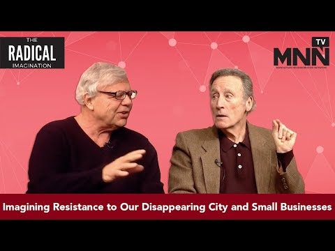 The Radical Imagination: Imagining Resistance to Our Disappearing City and Small Businesses