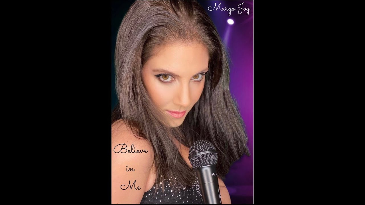 BELIEVE IN ME by Margo Joy *New Video*