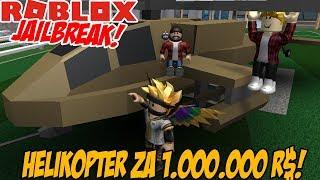 JAILBREAK! HELIKOPTER ZA 1.000.000$ - ROBLOX #485