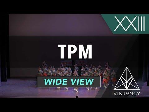 TPM | VIBE XXIII 2018 [@VIBRVNCY 4K]