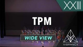 TPM   VIBE XXIII 2018 [@VIBRVNCY 4K]