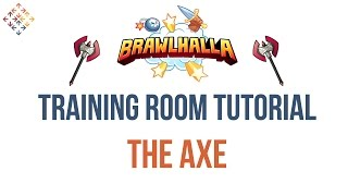 Axe - Training Room Tutorial - Brawlhalla Axe Walkthrough