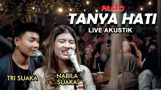 Tanya Hati Pasto Live Akustik Cover By Nabila Ft Trisuaka MP3