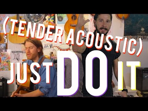 Just Do It - Tender Acoustic Version!