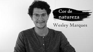 Baixar Cor de natureza - Wesley Marques - Poema de bom dia