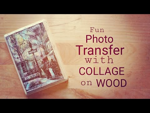 DIY Photo decor image transfer and collage on wood