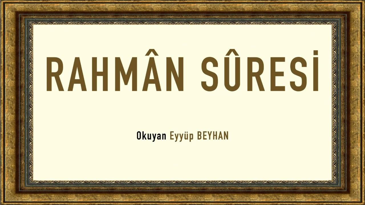Rahman Suresi - Eyyüp BEYHAN