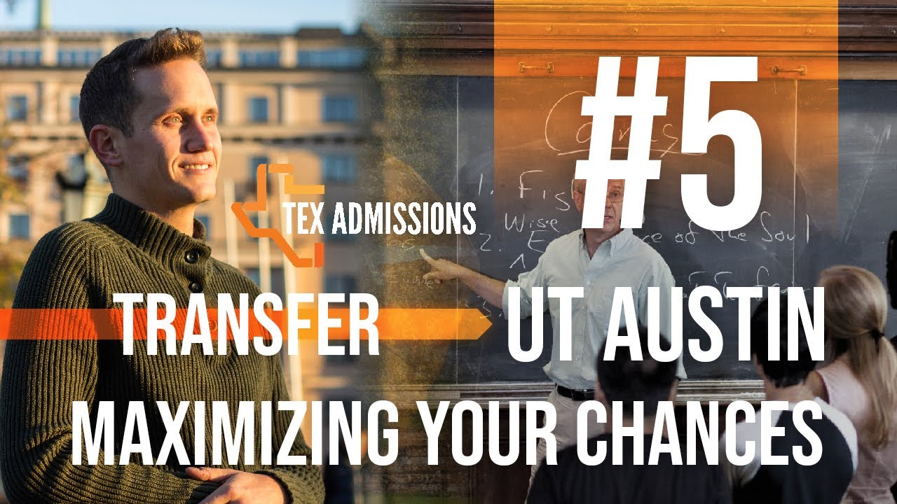 ut austin transfer tip maximizing your admissions chances  ut austin transfer tip 5 maximizing your admissions chances