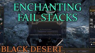 black desert enchanting fail stacks guide