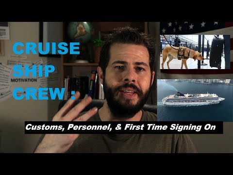 Cruise Ship Crew Travel | Customs & Signing On