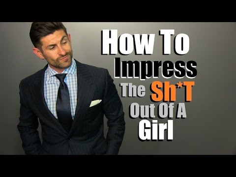 3 Stylish Ways To Impress A Girl | Thing Women Love On A Guy | What To Wear To Get Noticed