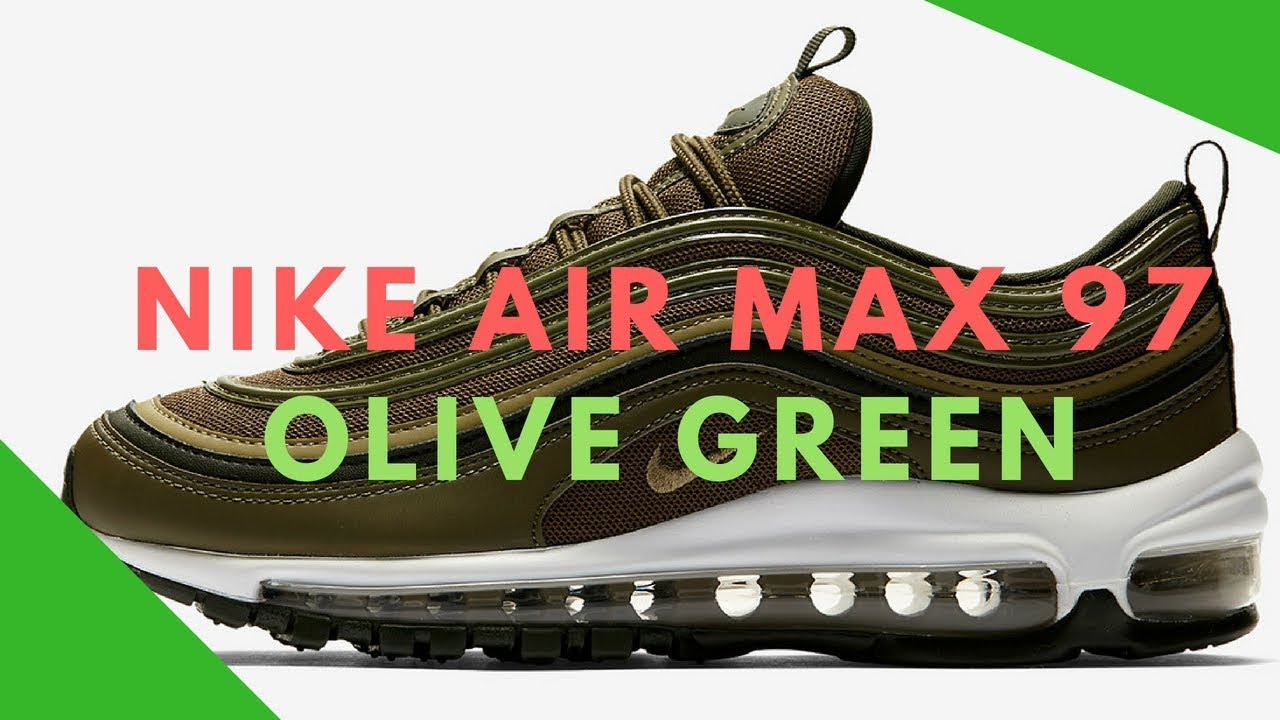 1fc1b7b650 The Nike Air Max 97 Is Coming In Olive Green - YouTube