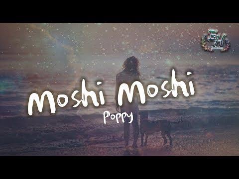 Poppy - Moshi Moshi【動態中英歌詞Lyrics】