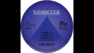 Last Waltz - Trinket (Bad Passion Remix)