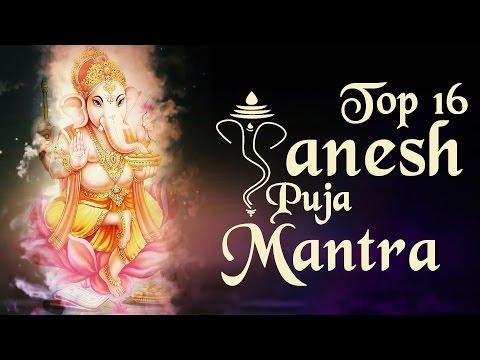 "Top 16 - ""Ganesh Puja Mantras"" || Ganesh Chaturthi Songs || Ganpati Mantra || Ganesh Stotra"