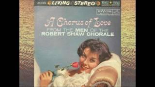 Robert Shaw Chorale (Men) - Du, Du, Liegst Mir Im Herzen.avi