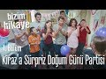 Kiraz'a sürpriz doğum günü partisi - Bizim Hikaye 4. Bölüm
