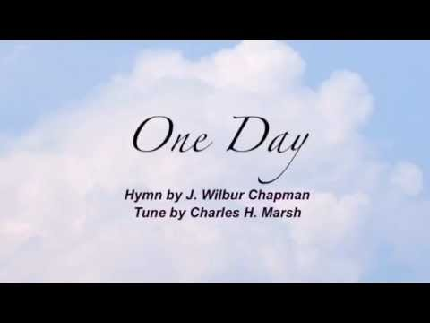 One Day (Baptist Hymnal #193)