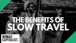 The Benefits of Slow Travel