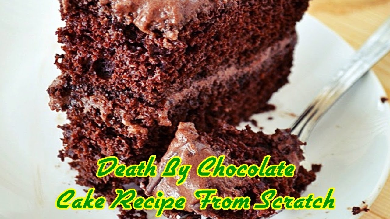 Death By Chocolate Cake Recipe From Scratch Youtube
