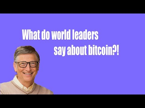 WHAT DO WORLD LEADERS SAY ABOUT BITCOIN | FAMOUS PEOPLE AND BITCOIN