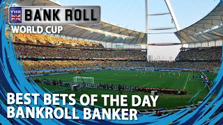 World Cup 2018 | Tuesday 19th Best Match Bets | Bankroll Bankers