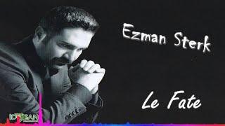 Ezman Sterk - Le Fate - (Audıo)