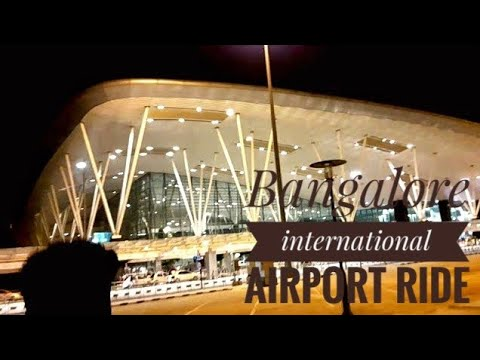 Bangalore international airport || kempegowda international airport || Ride to Bangalore airport