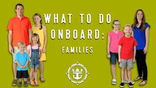 Royal Caribbean FAQ's: What To Do Onboard | Families