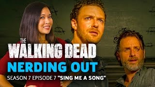 "The Walking Dead S7E7 ""Sing me a Song"" - Nerding Out"