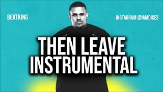 """Beatking """"Then Leave"""" Instrumental (Tik Tok) Prod. by Dices *FREE DL*"""