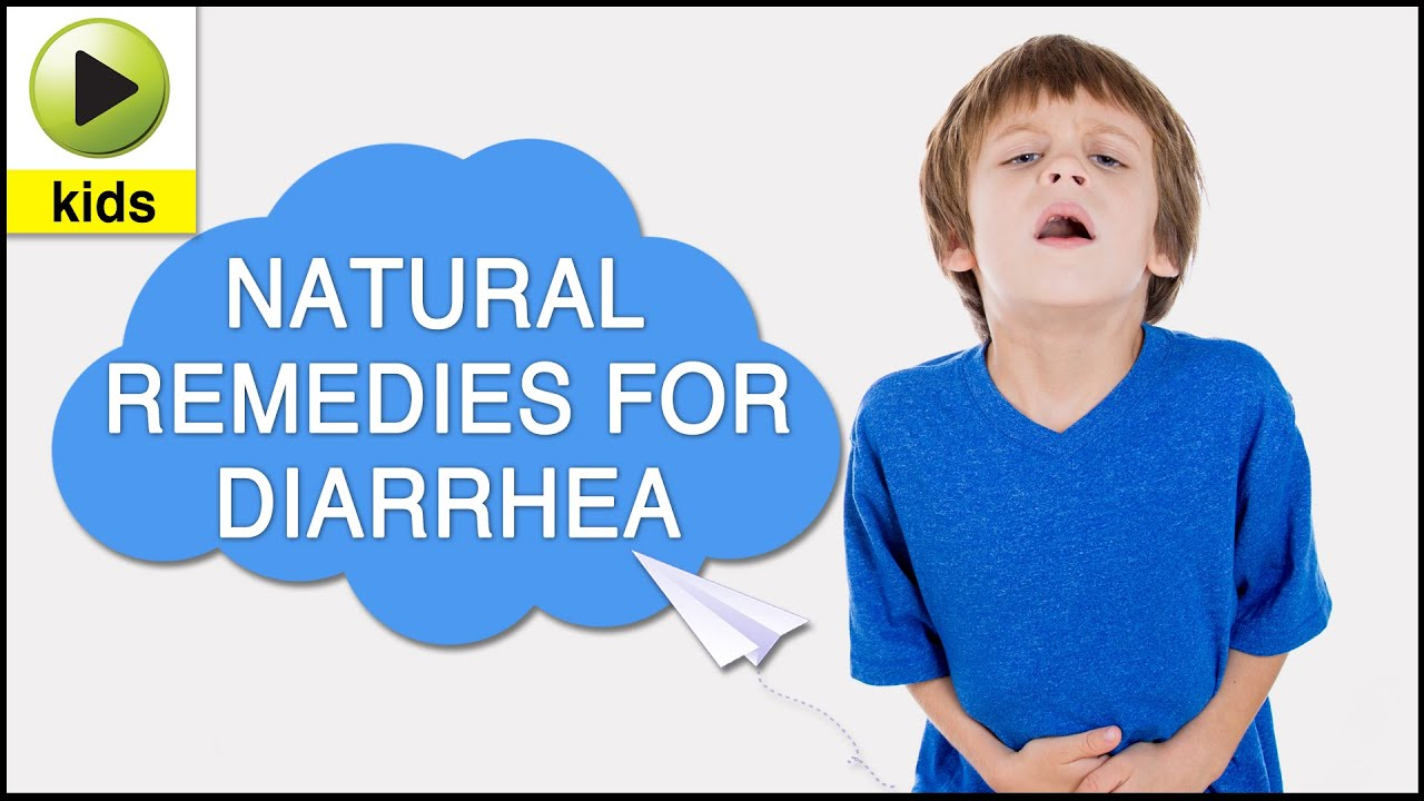 Kids Health: Diarrhea - Natural Home Remedies for Diarrhea