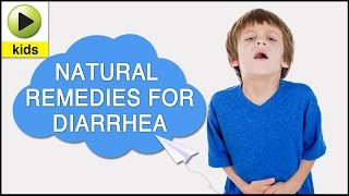 Kids Health: Diarrhea - Natural Home Remedies for Diarrhea