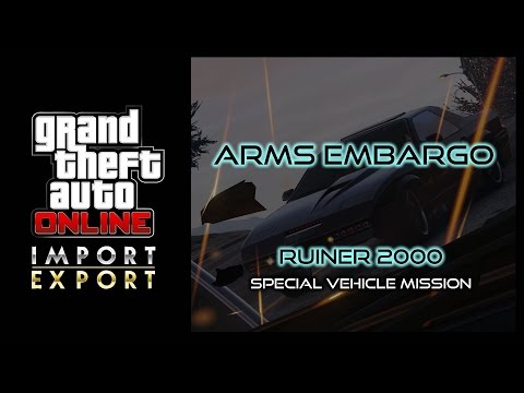 """GTA ONLINE - """"Arms Embargo"""" - RUINER 2000 SPECIAL VEHICLE MISSION - IMPORT EXPORT DLC!"""