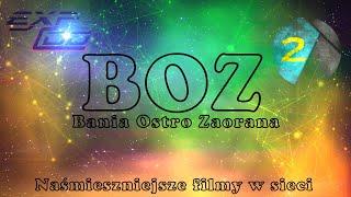BOZ - Bania Ostro Zaorana | Najśmieszniejsze Filmy w Sieci! #2