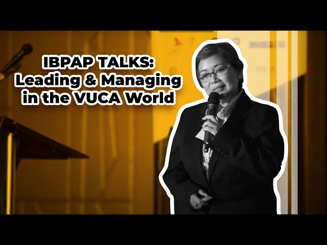IBPAP Talks: Leading and Managing in the VUCA World