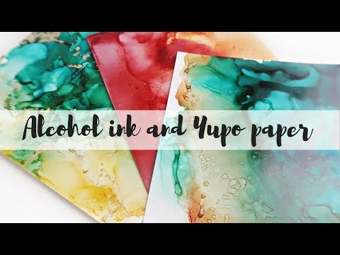 Alcohol ink, yupo paper and card tutorials