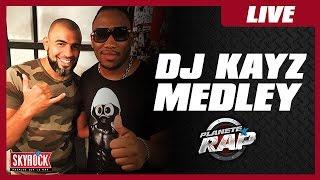 DJ Kayz - Medley en compagnie de Mokobé, Kamelancien et tous ses invités dans Planète Rap