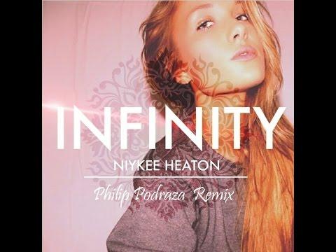 Niykee Heaton - INFINITY (Philip Podraza Remix)