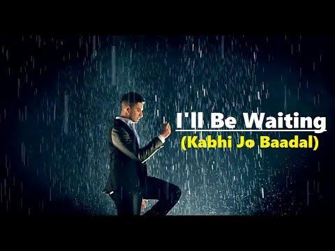 I'll Be Waiting (Kabhi Jo Baadal) Arjun Feat.Arijit Singh | Full Song Lyrics